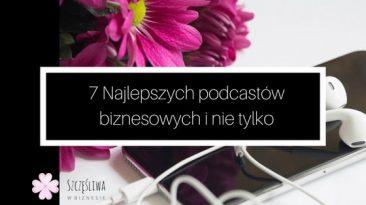 7 Najlepszych podcastów biznesowych i nie tylko