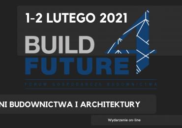 Dni Budownictwa i Architektury – Forum Gospodarcze Budownictwa BUILD 4 FUTURE już w lutym!