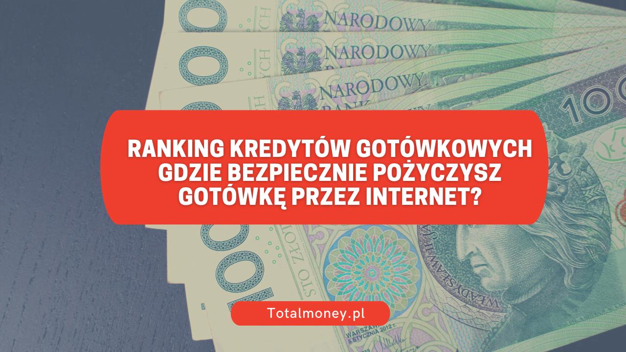 Ranking kredytów gotówkowych – gdzie bezpiecznie pożyczysz gotówkę przezinternet?